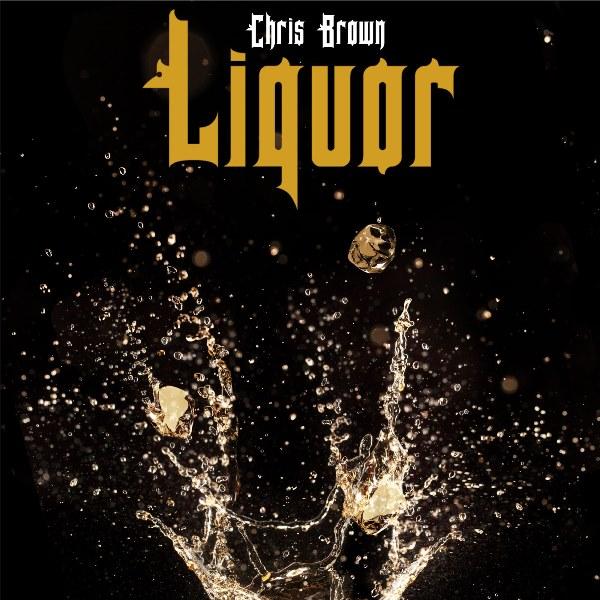 "Chris Brown ""Liquor"""