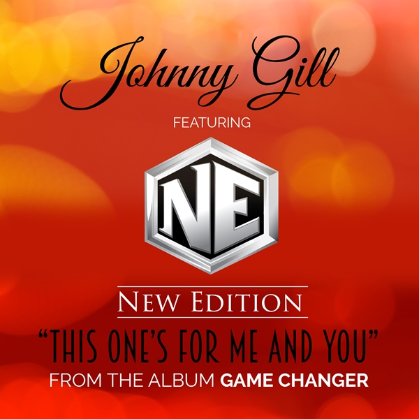 "Johnny Gill ft. New Edition ""This One's For Me and You"""