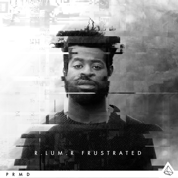 "R.LUM.R ""Frustrated"""