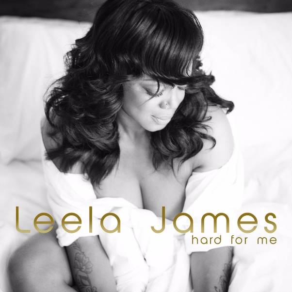 "Leela James ""Hard For Me"""