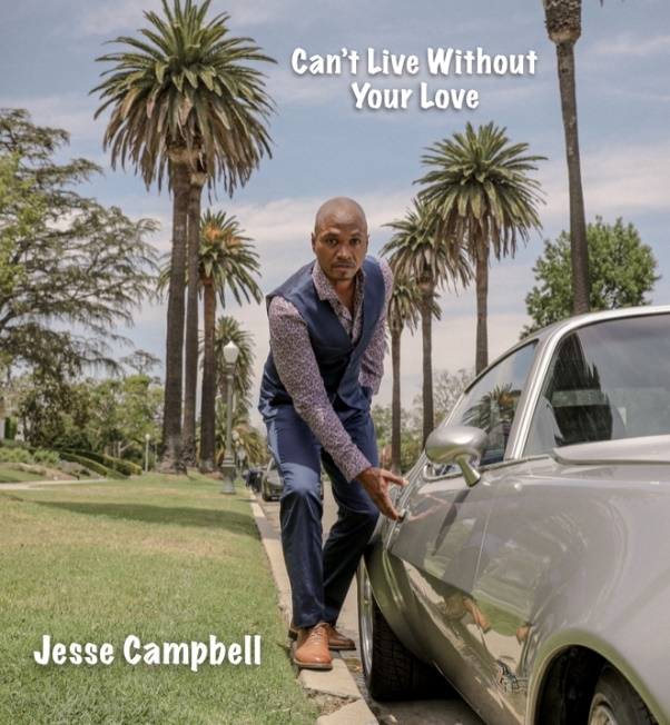 "Jesse Campbell ""Can't Live Without Your Love"""