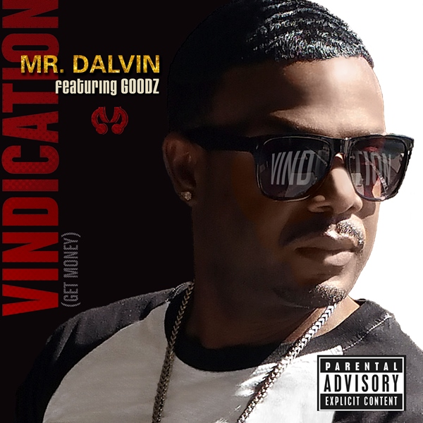 "Mr. Dalvin ""Vindication"" Ft. Goodz"