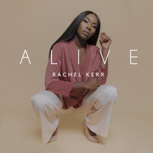 """Rachel  Kerr """"Alive"""""""