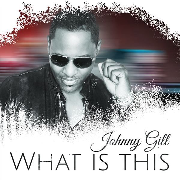 "Johnny Gill ""What Is This"""