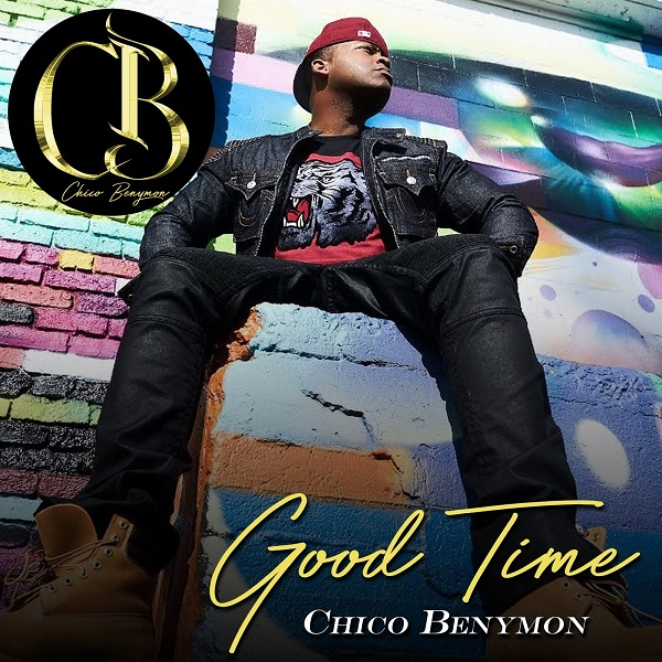 "Chico Benymon ""Good Time"""