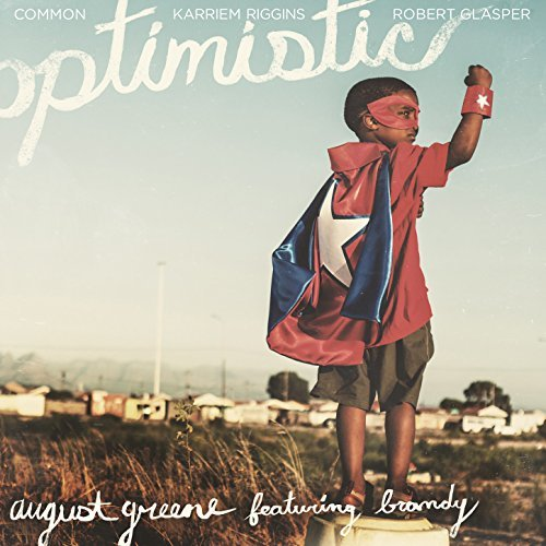 "August Green Ft. Brandy ""Optimistic"""
