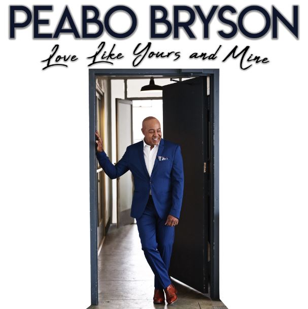 "Peabo Bryson ""Love Like Yours and Mine"""