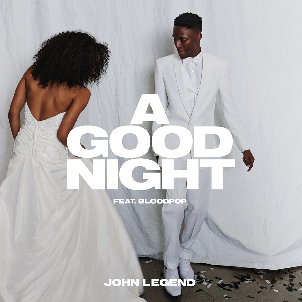"John Legend ""A Good Night"" Ft. BloodPop"