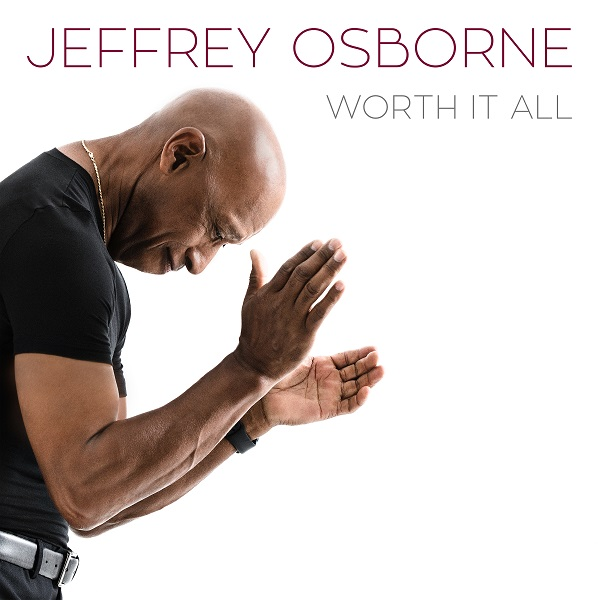 "Jeffrey Osborne ""Worth It All"""
