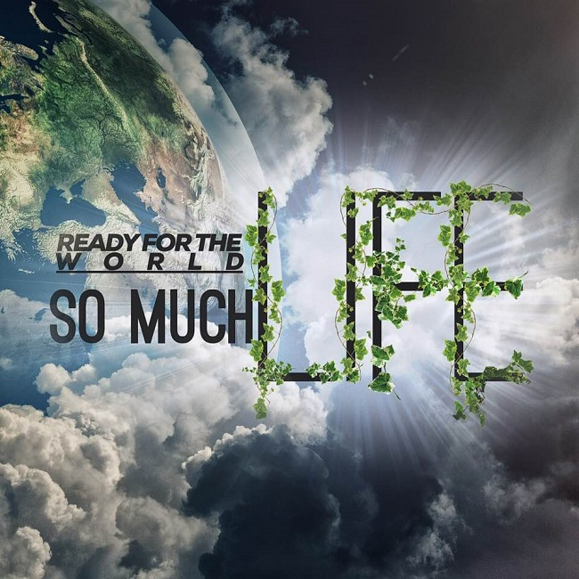 "Ready For The World ""So Much Life"""