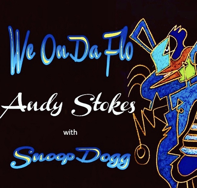 "Andy Stokes ""We On Da Flo"" Ft. Snoop Dogg"