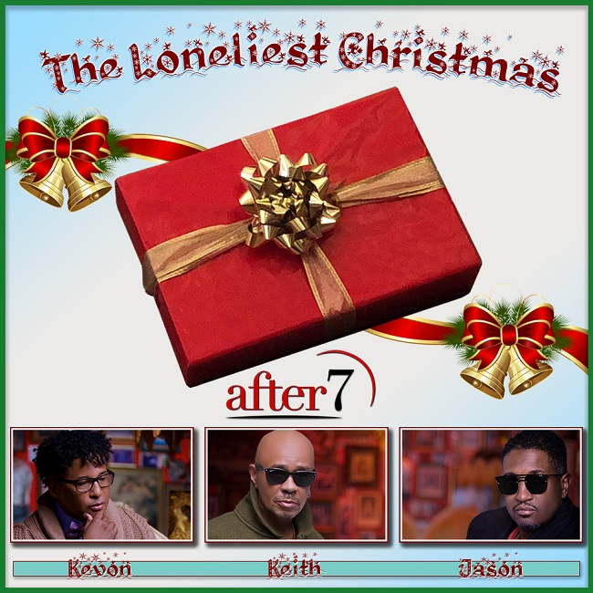 "After 7 ""The Loneliest Christmas"""
