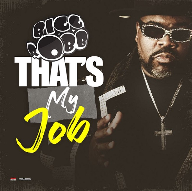 "Bigg Robb ""That's My Job"""