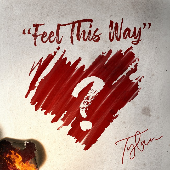 "Tylan ""Feel This Way"""