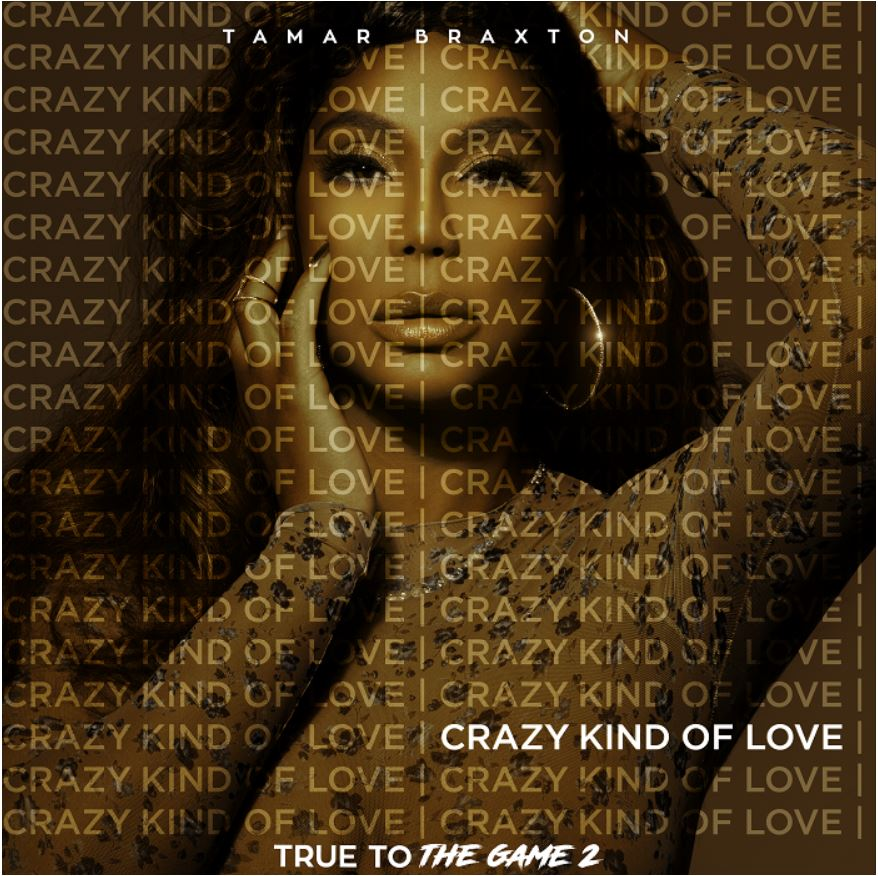"Tamar Braxton ""Crazy Kind of Love"""