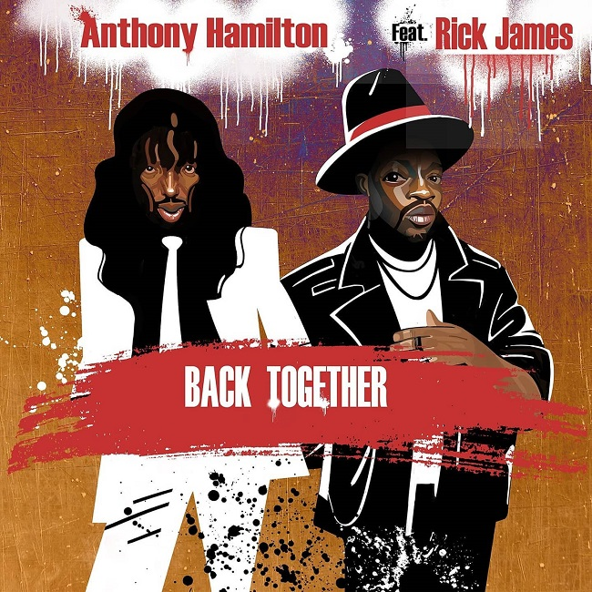 "Anthony Hamilton ""Back Together"" Ft. Rick James"